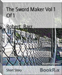 The Sword Maker Vol 1  Of 1
