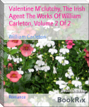 Valentine M'clutchy, The Irish Agent The Works Of William Carleton, Volume 2 Of 2