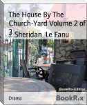 The House By The Church-Yard Volume 2 of 3