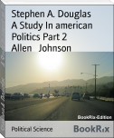 Stephen A. Douglas        A Study In american Politics Part 2