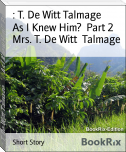 : T. De Witt Talmage        As I Knew Him	  Part 2