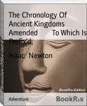 The Chronology Of Ancient Kingdoms Amended        To Which Is Prefix'd,