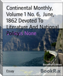 Continental Monthly,  Volume 1 No. 6,  June,  1862 Devoted To Literature And National Policy