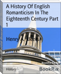 A History Of English Romanticism In The Eighteenth Century Part 1