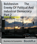 Bolshevism        The Enemy Of Political And Industrial Democracy Part 2