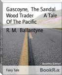 Gascoyne,  The Sandal Wood Trader        A Tale Of The Pacific