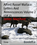 Alfred Russel Wallace: Letters And Reminiscences Volume 2 (Of 2)