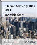 In Indian Mexico (1908) part 1
