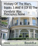 History Of The Wars,  Books 3 And 4 (Of 8) The Vandalic War