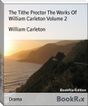 The Tithe Proctor The Works Of William Carleton Volume 2