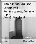 Alfred Russel Wallace: Letters And Reminiscences,  Volume 1 (Of 2)