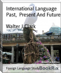 International Language Past,  Present And Future