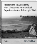 Recreations In Astronomy        With Directions For Practical Experiments And Telescopic Work