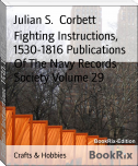 Fighting Instructions,  1530-1816 Publications Of The Navy Records Society Volume 29
