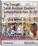 The George Sand-Gustave Flaubert Letters(Fiscle Part-3)  Of 2