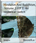 Hinduism And Buddhism,  Volume 2 (Of 3) An Historical Sketch