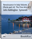 Renaissance In italy Volume. 3 (fiscle part-4)  The Fine Arts of 2