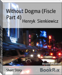 Without Dogma (Fiscle Part 4)