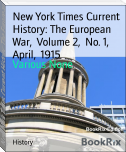 New York Times Current History: The European War,  Volume 2,  No. 1,  April,  1915