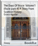 The Days Of Bruce  Volume 1 (fiscle part-4) A Story From Scottish History