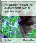 The Bobbsey Twins At The Seashore (fiscle part-4)