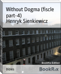 Without Dogma (fiscle part-4)