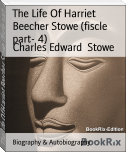 The Life Of Harriet Beecher Stowe (fiscle part- 4)
