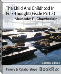 The Child And Childhood In Folk-Thought (Fiscle Part 3)