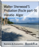 Walter Sherwood'S Probation (fiscle part-9)