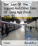 The   Last Of   The   Legions And Other Tales Of   Long Ago (fiscle part- 9)