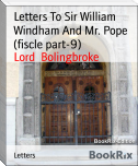 Letters To Sir William Windham And Mr. Pope (fiscle part-9)