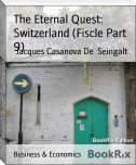 The Eternal Quest: Switzerland (Fiscle Part 9)