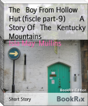The   Boy From Hollow Hut (fiscle part-9)        A Story Of   The   Kentucky Mountains