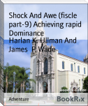Shock And Awe (fiscle part-9) Achieving rapid Dominance
