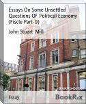 Essays On Some Unsettled Questions Of  Political Economy (Fiscle Part-9)