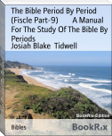 The Bible Period By Period (Fiscle Part-9)        A Manual For The Study Of The Bible By Periods