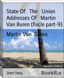 State Of   The   Union Addresses Of   Martin Van Buren (fiscle part-9)