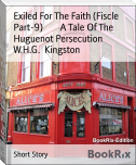 Exiled For The Faith (Fiscle Part-9)        A Tale Of The Huguenot Persecution