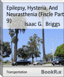 Epilepsy, Hysteria, And Neurasthenia (Fiscle Part 9)