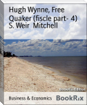 Hugh Wynne, Free Quaker (fiscle part- 4)