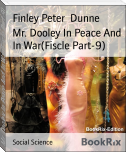 Mr. Dooley In Peace And In War(Fiscle Part-9)