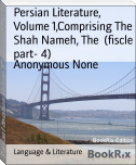 Persian Literature, Volume 1,Comprising The Shah Nameh, The  (fiscle part- 4)