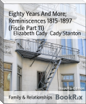 Eighty Years And More; Reminiscences 1815-1897 (Fiscle Part 11)
