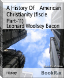 A History Of    American Christianity (fiscle Part-11)