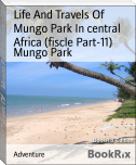 Life And Travels Of    Mungo Park In central Africa (fiscle Part-11)