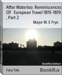 After Waterloo: Reminiscences Of   European Travel 1815-1819 , Part 2