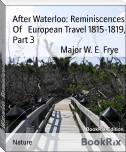 After Waterloo: Reminiscences Of   European Travel 1815-1819, Part 3