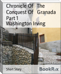 Chronicle Of   The   Conquest Of   Granada     Part 1