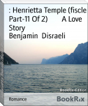 : Henrietta Temple (fiscle Part-11 Of 2)        A Love Story