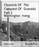 Chronicle Of   The   Conquest Of   Granada     Part 2